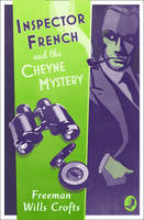 Wills Crofts, Freeman - Inspector French and the Cheyne Mystery: An Inspector French Mystery (Inspector French 2) - 9780008190613 - V9780008190613