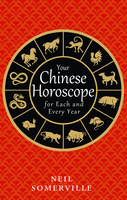 Somerville, Neil - Your Chinese Horoscope for Each and Every Year - 9780008191054 - V9780008191054