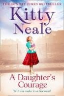 Neale, Kitty - A Daughter's Courage - 9780008191702 - KSG0015188