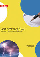 Grant, Stepanie, Pharaoh, Lynn - AQA GCSE Physics 9-1 Grade 5 Booster Workbook (GCSE Science 9-1) - 9780008194383 - V9780008194383