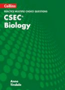 Tindale, Anne - Collins CSEC Biology – CSEC Biology Multiple Choice Practice - 9780008194710 - V9780008194710