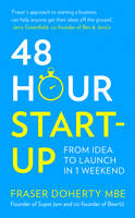 Doherty MBE, Fraser - 48-Hour Start-up: From idea to launch in 1 weekend - 9780008196684 - V9780008196684