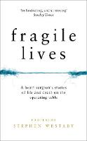 Westaby, Stephen - Fragile Lives: A Heart Surgeon's Stories of Life and Death on the Operating Table - 9780008196769 - V9780008196769