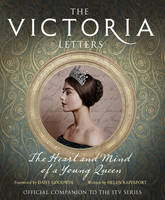 Rappaport, Helen - The Victoria Letters: The Official Companion to the ITV Victoria Series - 9780008196837 - 9780008196837