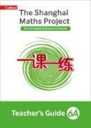 Hodge, Paul, Palin, Nicola, Wrangles, Paul - The Shanghai Maths Project Teacher's Guide Year 6 - 9780008197247 - V9780008197247