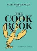 Parker Bowles, Tom - The Fortnum & Mason Cookbook - 9780008199364 - V9780008199364
