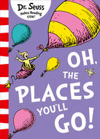 Seuss, Dr. - Oh, The Places You'll Go! (Pb Om) - 9780008201487 - 9780008201487