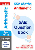 Collins, KS2 - KS2 Mathematics - Arithmetic SATs Question Book (Collins KS2 SATs Revision and Practice - New Curriculum) - 9780008201623 - V9780008201623