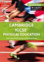 Fraser, Leon, Norman, Gareth, Brown, Matthew - Cambridge IGCSE® Physical Education: Student Book (Cambridge International Examinations) - 9780008202163 - V9780008202163