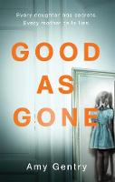 Gentry, Amy - Good as Gone - 9780008203177 - KTG0014609