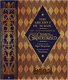 Bergstrom, Signe - The Archive of Magic: Explore the Film Wizardry of Fantastic Beasts: The Crimes of Grindelwald - 9780008204655 - V9780008204655