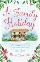 Osborne, Bella - A Family Holiday: A Heartwarming Summer Romance for Fans of Katie Fforde - 9780008208202 - V9780008208202