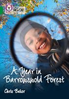 Baker, Chris - Collins Big Cat – A Year in Barrowswold Forest: Band 15/Emerald - 9780008208868 - V9780008208868