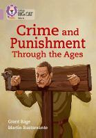 Bage, Grant - Collins Big Cat – Crime & Punishment through the Ages: Band 18/Pearl - 9780008208998 - V9780008208998