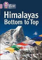 Chapman, Simon - Collins Big Cat – Himalayas: Bottom to Top: Band 18/Pearl - 9780008209001 - V9780008209001