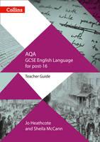 Heathcote, Jo - GCSE Success in a Year – AQA GCSE English Language: Teacher Guide (GCSE for Post-16) - 9780008209346 - V9780008209346