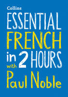 Noble, Paul - Essential French in 2 Hours with Paul Noble (English and French Edition) - 9780008211530 - V9780008211530