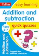 Collins Uk - Addition and Subtraction Quick Quizzes: Ages 5-7 (Collins Easy Learning KS1) - 9780008212476 - V9780008212476