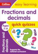 Collins UK - Fractions & Decimals Quick Quizzes: Ages 7-9 (Collins Easy Learning KS2) - 9780008212605 - V9780008212605