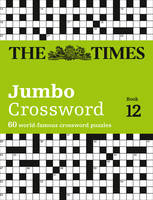 The Times Mind Games - The Times 2 Jumbo Crossword Book 12: 60 of the World's Biggest Puzzles from the Times 2 - 9780008214265 - V9780008214265