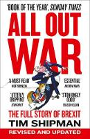 Shipman, Tim - All Out War: The Full Story of How Brexit Sank Britain's Political Class - 9780008215170 - V9780008215170