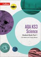 Walsh, Ed, Baxter, Tracey - AQA KS3 Science Student Book: Part 1 - 9780008215286 - V9780008215286
