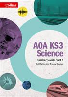 Walsh, Ed, Baxter, Tracey - AQA KS3 Science Teacher Guide: Part 1 - 9780008215309 - V9780008215309