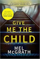 McGrath, Mel - Give Me the Child - 9780008215590 - 9780008215590