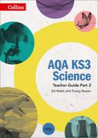 Walsh, Ed, Baxter, Tracey - AQA KS3 Science Teacher Guide: Part 2 - 9780008215866 - V9780008215866