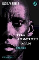 Fisher, Rudolph - The Conjure-Man Dies: A Harlem Mystery. A Detective Story Club Classic Crime Novel.  - 9780008216474 - V9780008216474