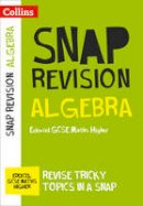Collins UK - Collins Snap Revision – Algebra (for papers 1, 2 and 3): Edexcel GCSE Maths Higher - 9780008217891 - V9780008217891