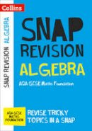 Collins GCSE - Algebra (for Papers 1, 2 and 3): AQA GCSE Maths Foundation - 9780008218041 - V9780008218041