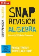 Collins GCSE - Collins Snap Revision: Algebra: Edexcel GCSE Maths Foundation - 9780008218065 - V9780008218065