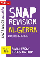 Collins GCSE - Algebra (for Papers 1, 2 and 3): AQA GCSE Maths Higher (Collins Snap Revision - For the 2017 Exams) - 9780008218072 - V9780008218072