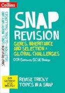 Collins GCSE - Genes, Inheritance and Selection & Global Challenges: OCR Gateway GCSE Biology (Collins Snap Revision) - 9780008218102 - V9780008218102