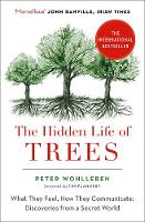 Wohlleben, Peter - The Hidden Life of Trees: The International Bestseller - What They Feel, How They Communicate - 9780008218430 - 9780008218430
