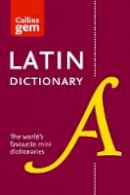Collins Dictionaries - Collins Latin Dictionary Gem Edition: Trusted support for learning, in a mini-format - 9780008218614 - V9780008218614