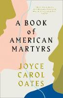 Oates, Joyce Carol - A Book of American Martyrs - 9780008221683 - 9780008221683