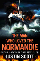 JUSTIN SCOTT - The Man Who Loved the Normandie - 9780008221980 - V9780008221980