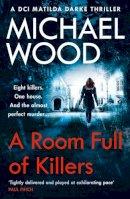 Michael Wood - A Room Full of Killers - 9780008222406 - V9780008222406