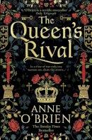 O'Brien, Anne - The Queen's Rival - 9780008225506 - 9780008225506