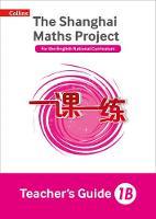 Clarke, Laura, Clissold, Caroline, Glithro, Linda, Moseley, Cherri, Wrangles, Paul - Shanghai Maths – The Shanghai Maths Project Teacher's Guide 1B - 9780008226015 - V9780008226015