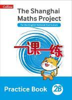 - Shanghai Maths – The Shanghai Maths Project Practice Book 2B - 9780008226107 - V9780008226107