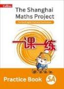 - The Shanghai Maths Project Practice Book 5A (Shanghai Maths) - 9780008226152 - V9780008226152
