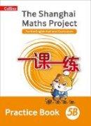 - The Shanghai Maths Project Practice Book 5B (Shanghai Maths) - 9780008226169 - V9780008226169