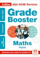 Collins UK - Collins GCSE Revision and Practice - New Curriculum – AQA GCSE Maths Higher Grade Booster for grades 5–9 (Collins GCSE 9-1 Revision) - 9780008227364 - V9780008227364