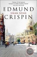 Edmund Crispin - Swan Song (A Gervase Fen Mystery) - 9780008228033 - V9780008228033