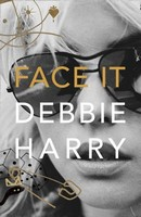 Harry, Debbie - Face It: A Memoir - 9780008229429 - V9780008229429