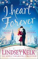 Lindsey Kelk - I Heart Forever (I Heart Series, Book 7) - 9780008236816 - KSG0014524
