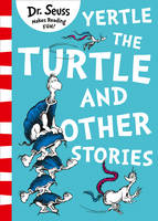 Seuss, Dr. - Yertle the Turtle and Other Stories - 9780008240035 - V9780008240035